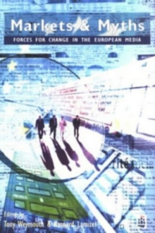 Markets and Myths : Forces for Change in the Media of Western Europe, Paperback