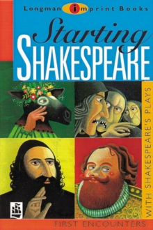 Starting Shakespeare : First Encounters with Shakespeare's Plays, Paperback