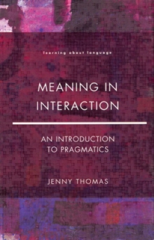 Meaning in Interaction : An Introduction to Pragmatics, Paperback Book