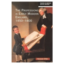 The Professions in Early Modern England, 1450-1800 : Servants of the Commonweal, Paperback