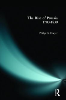 The Rise of Prussia, 1700-1830, Paperback