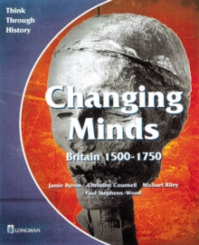 Changing Minds Britain 1500-1750 Pupil's Book, Paperback