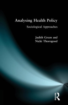 Analysing Health Policy : A Sociological Approach, Paperback