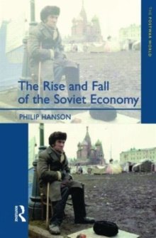 The Rise and Fall of the the Soviet Economy : An Economic History of the USSR 1945-1991, Paperback
