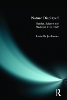 Nature Displayed : Gender, Science and Medicine, 1760-1820, Paperback