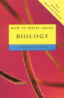 How to Write About Biology : The Essential Guide for Students, Paperback Book