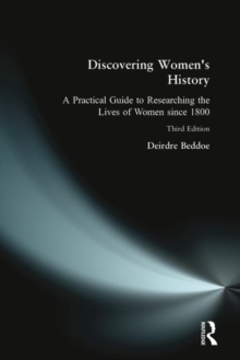 Discovering Women's History : A Practical Guide to Researching the Lives of Women Since 1800, Paperback