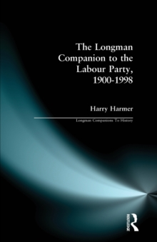 The Longman Companion to the Labour Party, 1900-1998, Paperback