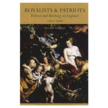 Royalists and Patriots : Politics and Ideology in England, 1603-1640, Paperback