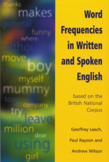Word Frequencies in Written and Spoken English : Based on the British National Corpus, Paperback