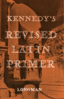 Kennedy's Revised Latin Primer Paper, Paperback Book