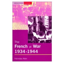 The French at War, 1934-1944 : Occupation, Collaboration and Resistence, Paperback