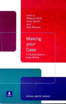 Making Your Case : A Practical Guide to Essay Writing, Paperback