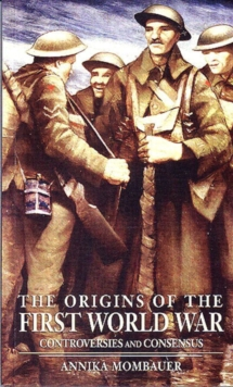 The Origins of the First World War : Controversies and Consensus, Paperback