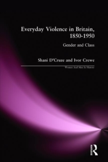 Everyday Violence in Britain, 1850-1950 : Gender and Class, Paperback