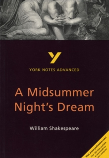 A Midsummer Night's Dream: York Notes Advanced, Paperback