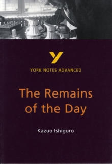 Remains of the Day: York Notes Advanced, Paperback