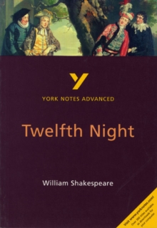 Twelfth Night: York Notes Advanced, Paperback