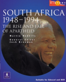 Longman History Project South Africa 1948-1994 : The Rise and Fall of Apartheid : Updated to Cover the ANC Governments of Mandela and Mbeki, 1994-2000, Paperback