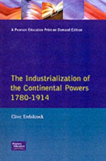 The Industrialization of the Continental Powers, 1780-1914, Paperback