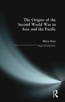 The Origins of the Second World War in Asia and the Pacific, Paperback