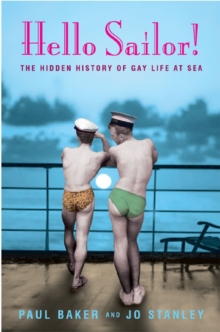 Hello Sailor! : The Hidden History of Gay Life at Sea, Paperback