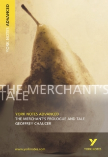 The Merchant's Prologue and Tale: York Notes Advanced : Notes, Paperback Book