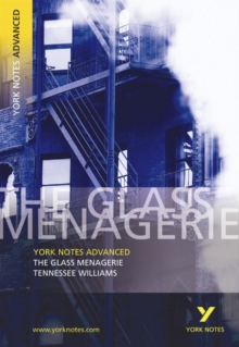 The Glass Menagerie: York Notes Advanced : Notes, Paperback