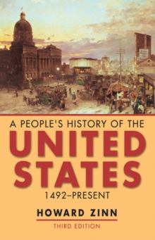 A People's History of the United States : 1492-present, Paperback Book