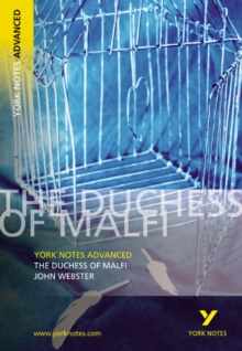 The Duchess of Malfi: York Notes Advanced, Paperback