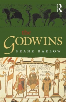 The Godwins : The Rise and Fall of a Noble Dynasty, Paperback