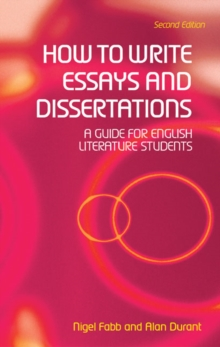 How to Write Essays, Coursework Projects and Dissertations in Literary Studies, Paperback