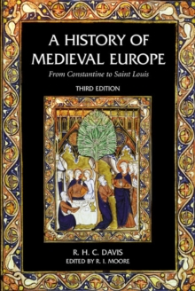 A History of Medieval Europe : From Constantine to Saint Louis, Paperback