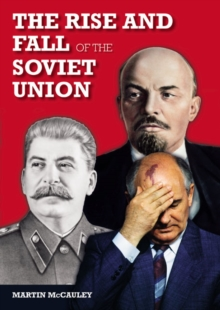 The Rise and Fall of the Soviet Union : 1917-1991, Paperback