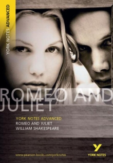 Romeo and Juliet: York Notes Advanced : William Shakespeare, Paperback