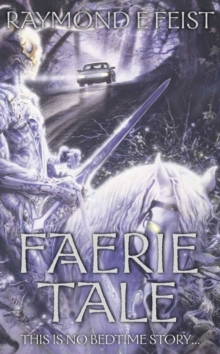 Faerie Tale : A Novel of Terror and Fantasy, Paperback