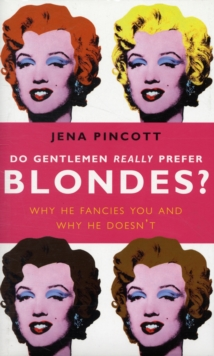 Do Gentlemen Really Prefer Blondes? : Why He Fancies You and Why He Doesn't, Hardback