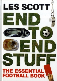 End to End Stuff : The Essential Football Book, Hardback