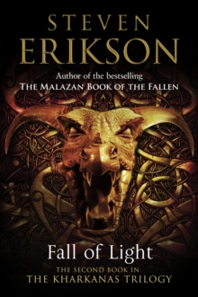 Fall of Light : The Second Book in the Kharkanas Trilogy, Hardback