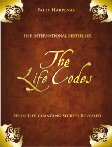 The Life Codes : Seven Life-changing Secrets Revealed, Hardback Book