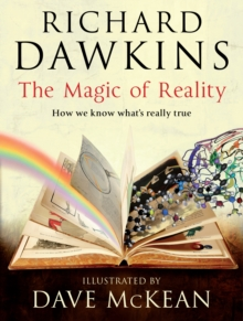 The Magic of Reality : How We Know What's Really True, Hardback