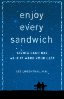 Enjoy Every Sandwich : Living Each Day as If it Were Your Last, Hardback