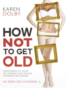 How Not to Get Old, Paperback