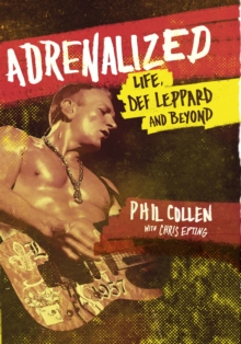 Adrenalized : Life, Def Leppard and Beyond, Hardback