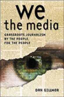 We the Media, Paperback Book
