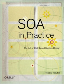 SOA in Practice : The Art of Distributed System Design, Paperback