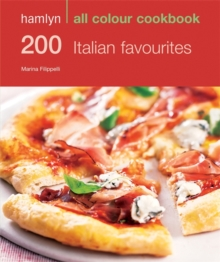 200 Italian Favourites : Hamlyn All Colour Cookery, Paperback