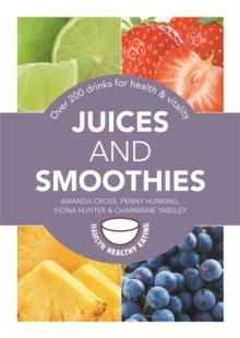Juices and Smoothies : Over 200 Drinks for Health and Vitality, Paperback