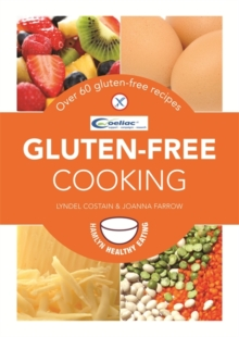 Gluten-Free Cooking : Over 60 gluten-free recipes, Paperback