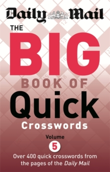 The Daily Mail the Big Book of Quick Crosswords : Volume 5, Paperback Book